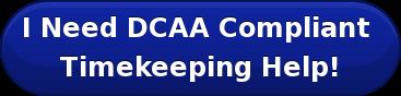 I Need DCAA Compliant  Timekeeping Help!
