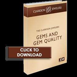 Clarkson Jewelers Gems and Gem Qualities