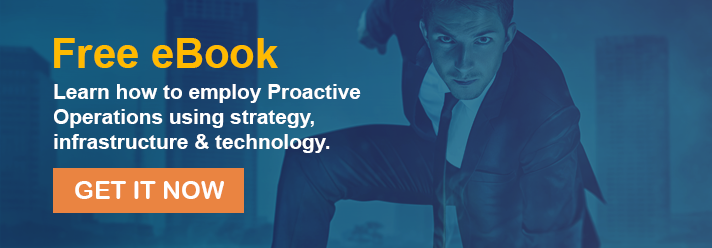 Learn how to employ Proactive Operations using strategy, infrastructure & technology.