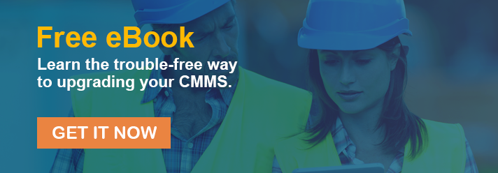 Learn the trouble-free way to upgrading your CMMS