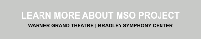 Learn More about MSO Project Warner Grand Theatre | Bradley Symphony Center