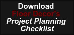 Download  Floor Decor's  Project Planning  Checklist