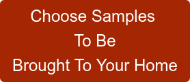 Choose Samples  To Be Brought To Your Home