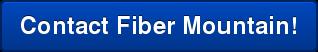 Contact Fiber Mountain!