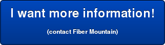I want more information! (contact Fiber Mountain)