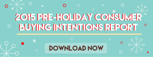 Download the 2015 Pre-Holiday Consumer Buying Intentions Report