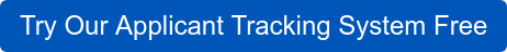Try Our Applicant Tracking System Free