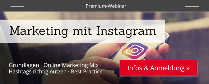 Premium-Webinar: Marketing mit Instagram – Infos & Anmeldung