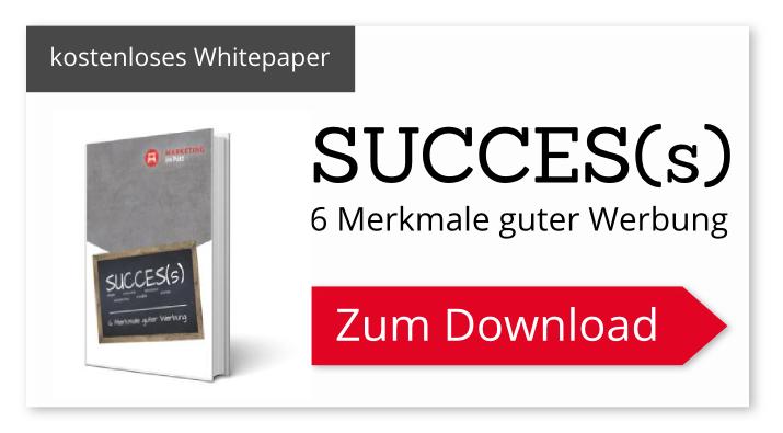 SUCCES(S) – 6 Merkmale erfolgreicher Werbung