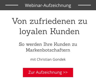 Kundenzufriedenheit und Kundenloyalität: Webinaraufzeichnung
