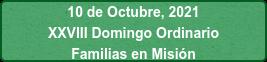 10 de Octubre, 2021 XXVIII Domingo Ordinario Familias en Misión