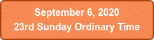 September 6, 2020  23rd Sunday Ordinary Time