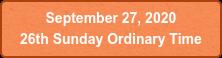 September 27, 2020  26th Sunday Ordinary Time