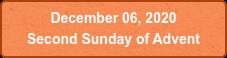 December 06, 2020  Second Sunday of Advent