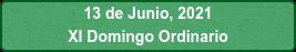13 de Junio, 2021 XI Domingo Ordinario