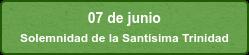 07 de junio  Solemnidad de la Santísima Trinidad