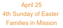 April 25 4th Sunday of Easter Families in Mission