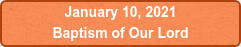 January 10, 2021 Baptism of Our Lord