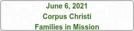 June 6, 2021 Corpus Christi Families in Mission