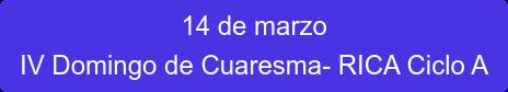 14 de marzo IV Domingo de Cuaresma- RICA Ciclo A