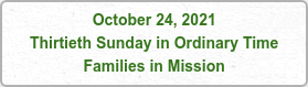 October 24, 2021 Thirtieth Sunday in Ordinary Time Families in Mission
