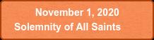 November 1, 2020  Solemnity of All Saints