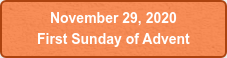 November 29, 2020  First Sunday of Advent