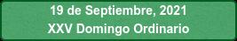 19 de Septiembre, 2021 XXV Domingo Ordinario
