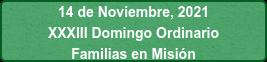 14 de Noviembre, 2021 Viene Pronto Familias en Misión