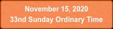 November 15, 2020  33nd Sunday Ordinary Time