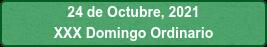 24 de Octubre, 2021 XXX Domingo Ordinario