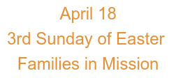 April 18 3rd Sunday of Easter Families in Mission