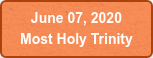June 07, 2020  Most Holy Trinity