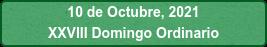 10 de Octubre, 2021 XXVIII Domingo Ordinario