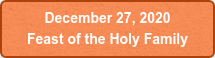 December 27, 2020  Feast of the Holy Family
