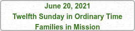 June 20, 2021 Twelfth Sunday in Ordinary Time Families in Mission