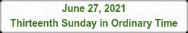 June 27, 2021 Thirteenth Sunday in Ordinary Time