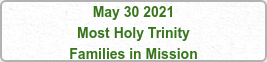 May 30 2021 Most Holy Trinity Families in Mission