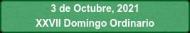 3 de Octubre, 2021 XXVII Domingo Ordinario