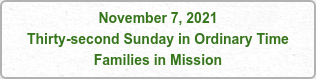 November 7, 2021 Thirty-second Sunday in Ordinary Time Families in Mission