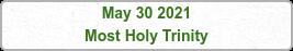 May 30 2021 Most Holy Trinity