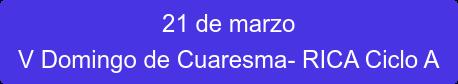 21 de marzo V Domingo de Cuaresma- RICA Ciclo A