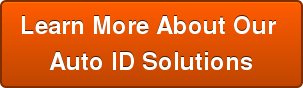 Learn More About Our  Auto ID Solutions