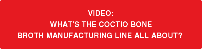VIDEO: WHAT'S THE COCTIO BONE BROTH MANUFACTURING LINE ALL ABOUT?