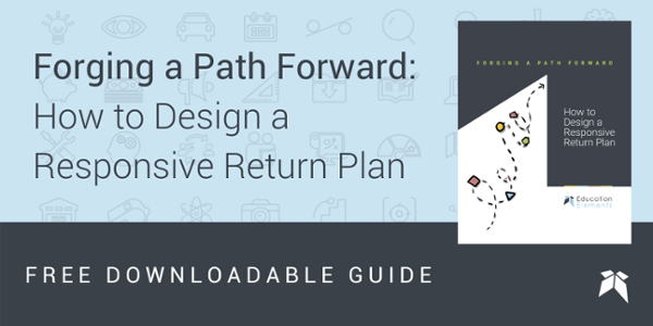 A Free Downloadable Guide – Forging a Path Forward: How to Design a Responsive Return Plan for Schools