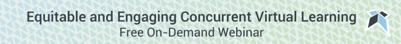 Equitable and Engaging Concurrent Virtual Learning Free On-Demand Webinar