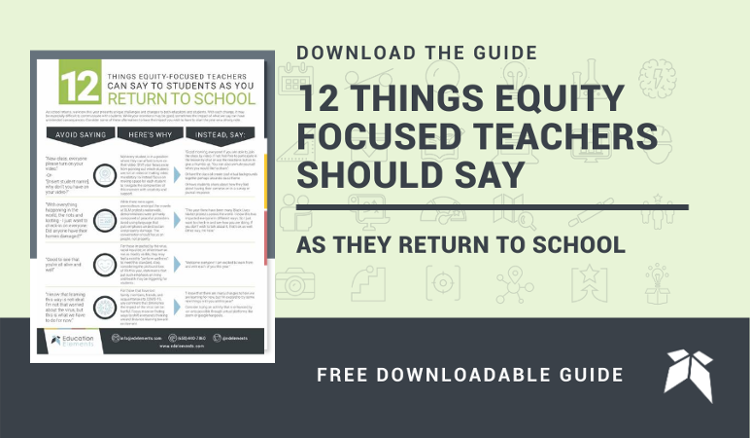 12 Things Equity Focused Teachers Should Say