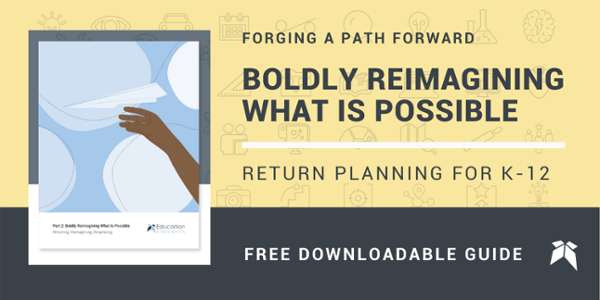 Boldly Reimagining What is Possible: Return Planning for K-12
