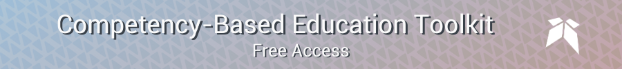 Competency-Based Education Toolkit –Free Access