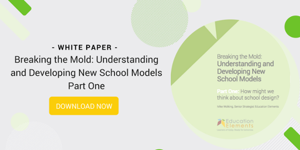 """A graphic image with a thumbnail of a white paper. Text reads """"Breaking the Mold: Understanding and Developing New School Models Part One"""", with a button reading """"Download Now"""""""